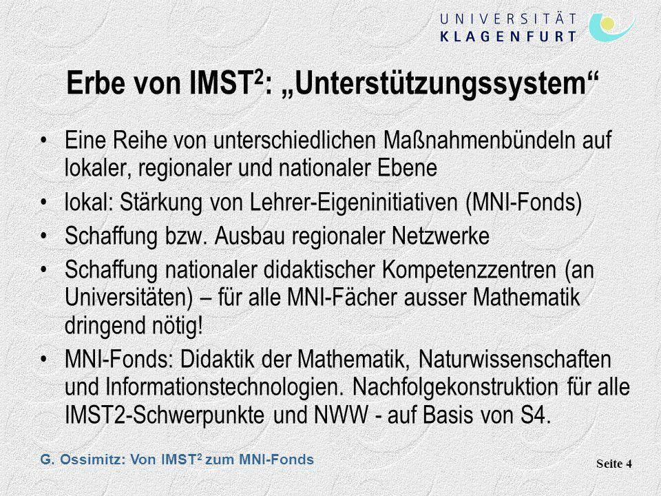 G. Ossimitz: Von IMST 2 zum MNI-Fonds Seite 4 Erbe von IMST 2 : Unterstützungssystem Eine Reihe von unterschiedlichen Maßnahmenbündeln auf lokaler, re