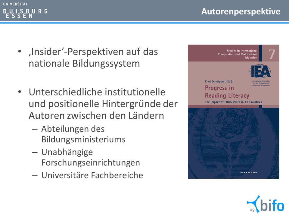 Autorenperspektive Insider-Perspektiven auf das nationale Bildungssystem Unterschiedliche institutionelle und positionelle Hintergründe der Autoren zw