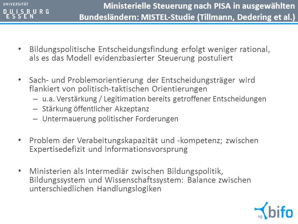 Ministerielle Steuerung nach PISA in ausgewählten Bundesländern: MISTEL-Studie (Tillmann, Dedering et al.) Bildungspolitische Entscheidungsfindung erf
