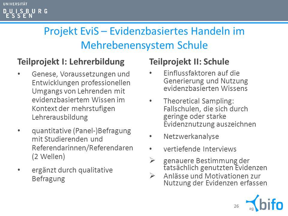 Projekt EviS – Evidenzbasiertes Handeln im Mehrebenensystem Schule Teilprojekt I: Lehrerbildung Genese, Voraussetzungen und Entwicklungen professionel