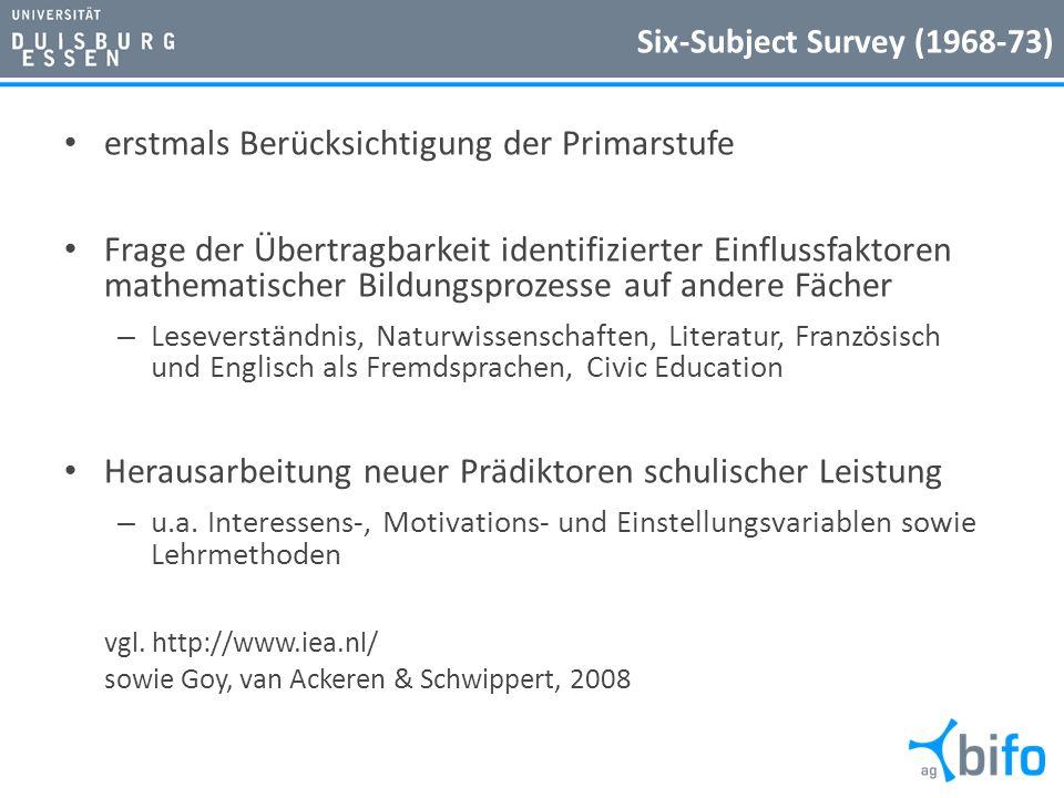 Six-Subject Survey (1968-73) erstmals Berücksichtigung der Primarstufe Frage der Übertragbarkeit identifizierter Einflussfaktoren mathematischer Bildu