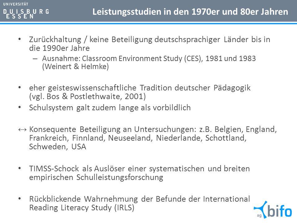Leistungsstudien in den 1970er und 80er Jahren Zurückhaltung / keine Beteiligung deutschsprachiger Länder bis in die 1990er Jahre – Ausnahme: Classroom Environment Study (CES), 1981 und 1983 (Weinert & Helmke) eher geisteswissenschaftliche Tradition deutscher Pädagogik (vgl.