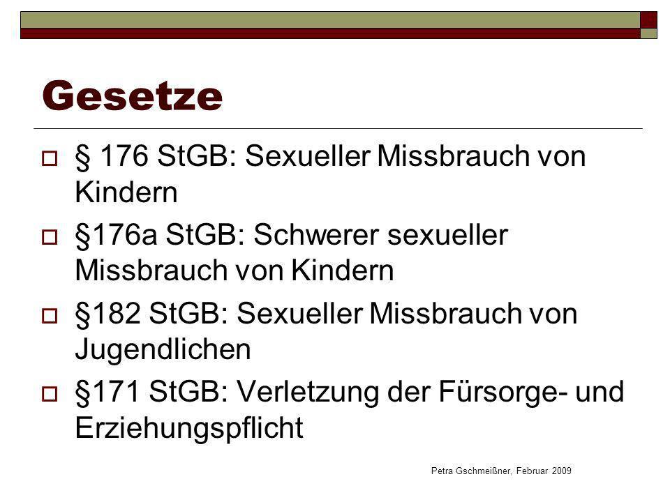 Gesetze § 176 StGB: Sexueller Missbrauch von Kindern §176a StGB: Schwerer sexueller Missbrauch von Kindern §182 StGB: Sexueller Missbrauch von Jugendl