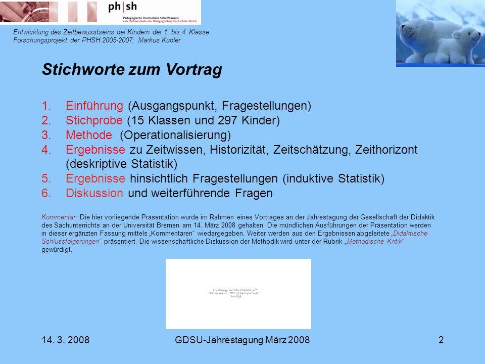 14.3. 2008GDSU-Jahrestagung März 20083 Entwicklung des Zeitbewusstseins bei Kindern der 1.