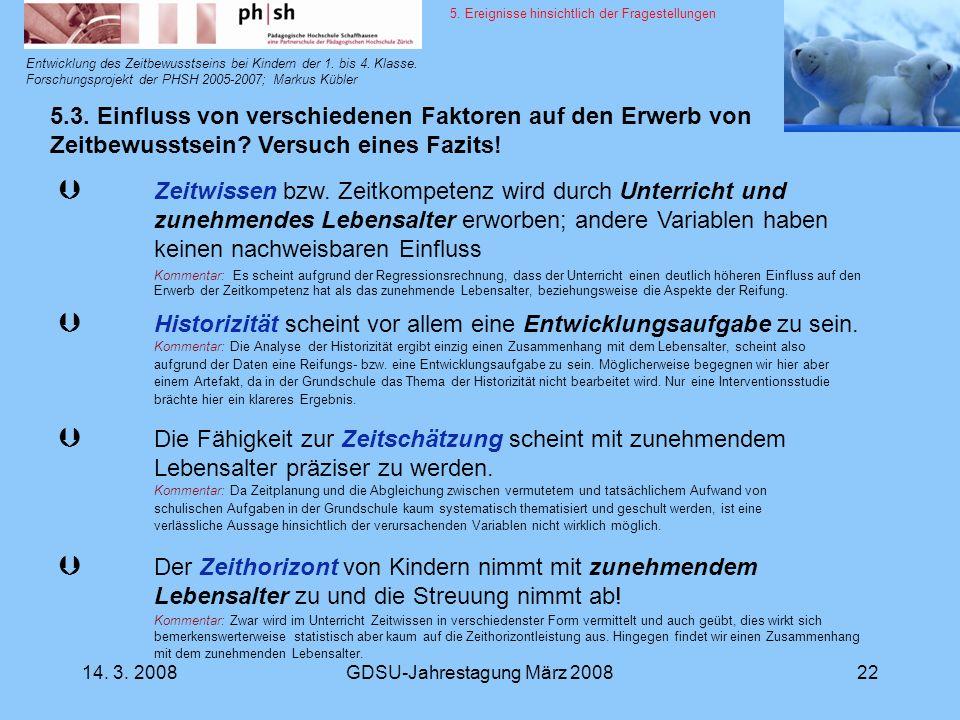 14. 3. 2008GDSU-Jahrestagung März 200822 Entwicklung des Zeitbewusstseins bei Kindern der 1. bis 4. Klasse. Forschungsprojekt der PHSH 2005-2007; Mark