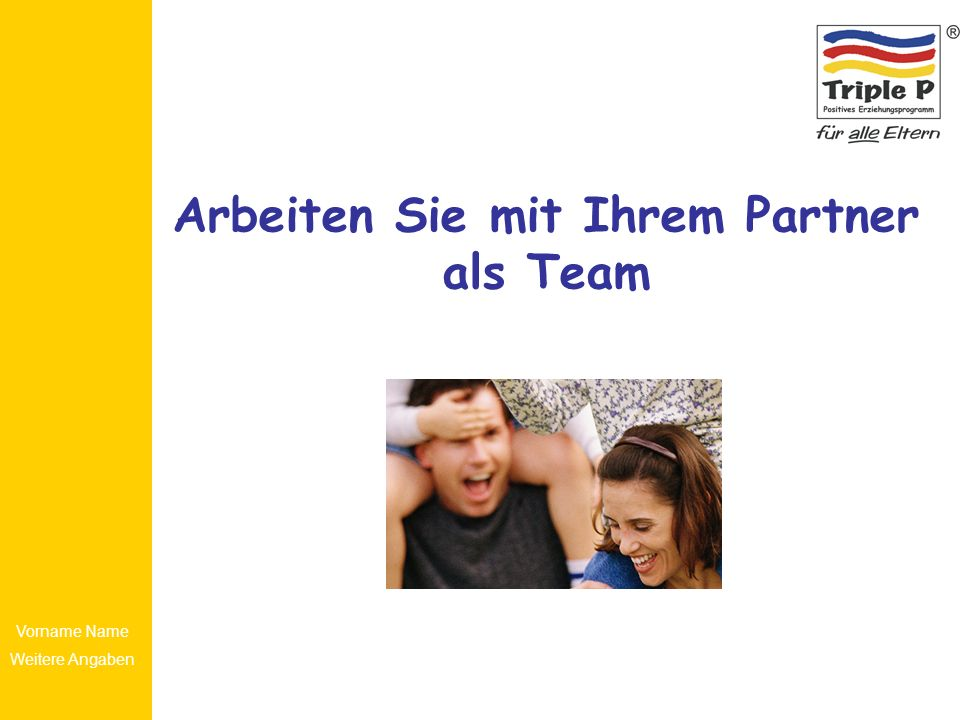 Vorname Name Weitere Angaben Arbeiten Sie mit Ihrem Partner als Team