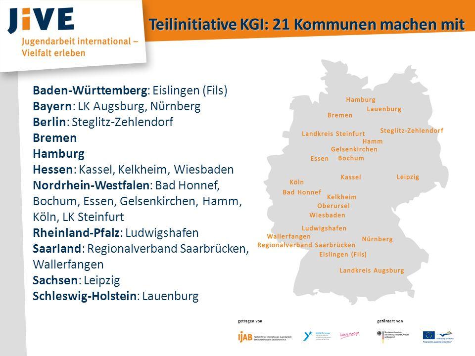 getragen von gefördert von getragen vongefördert von Teilinitiative KGI: 21 Kommunen machen mit Baden-Württemberg: Eislingen (Fils) Bayern: LK Augsbur