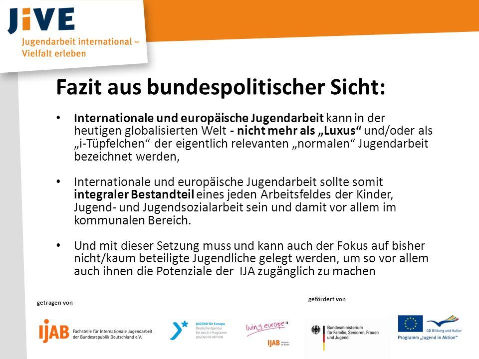 getragen von gefördert von getragen vongefördert von getragen von gefördert von Fazit aus bundespolitischer Sicht: Internationale und europäische Juge