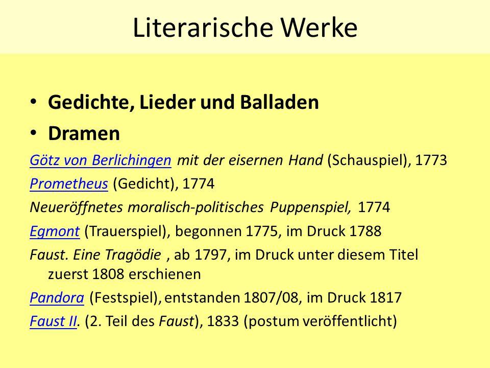 Literarische Werke Gedichte, Lieder und Balladen Dramen Götz von BerlichingenGötz von Berlichingen mit der eisernen Hand (Schauspiel), 1773 Prometheus