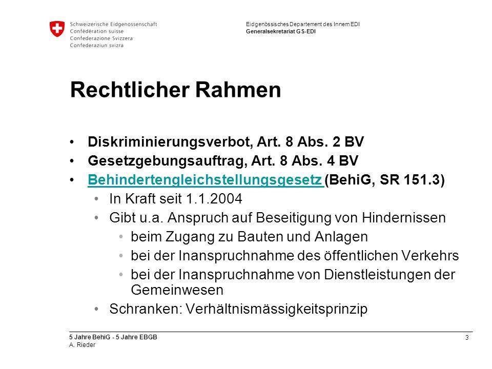 3 5 Jahre BehiG - 5 Jahre EBGB A. Rieder Eidgenössisches Departement des Innern EDI Generalsekretariat GS-EDI Rechtlicher Rahmen Diskriminierungsverbo