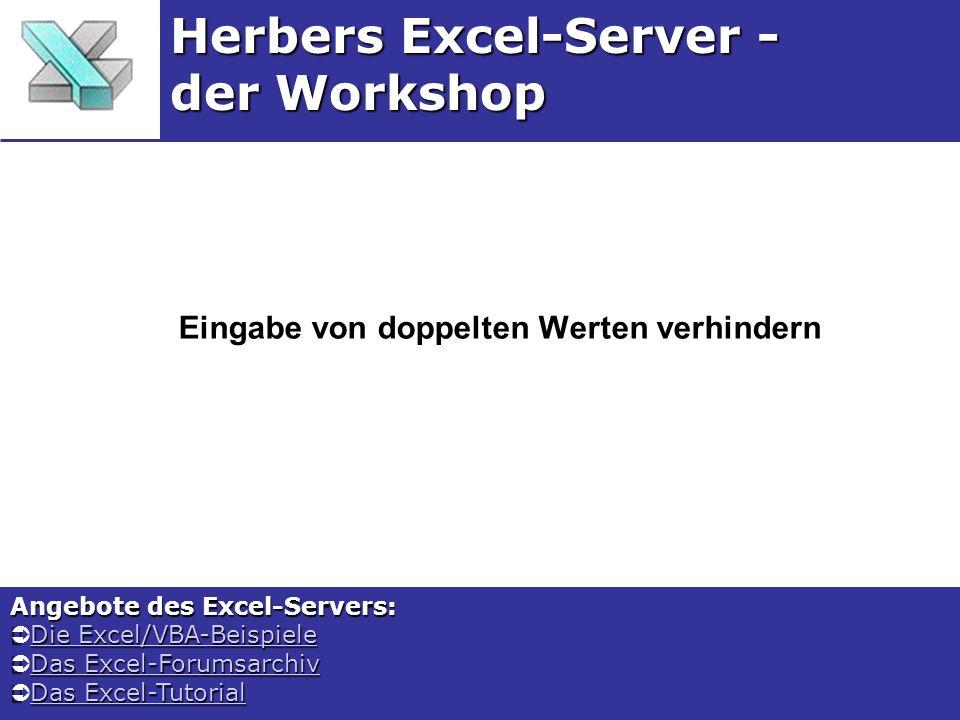 Eingabe von doppelten Werten verhindern Herbers Excel-Server - der Workshop Angebote des Excel-Servers: Die Excel/VBA-Beispiele Die Excel/VBA-Beispiel