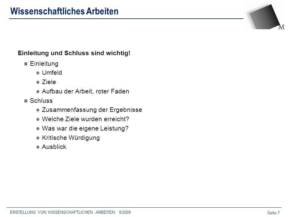 Seite 18 ERSTELLUNG VON WISSENSCHAFTLICHEN ARBEITEN 9/2009 AUSLASSUNGEN UND ERGÄNZUNGEN IN ZITATEN Auslassungen (Ellipsen): Sinn nicht verfälschen, Auslassungen durch...