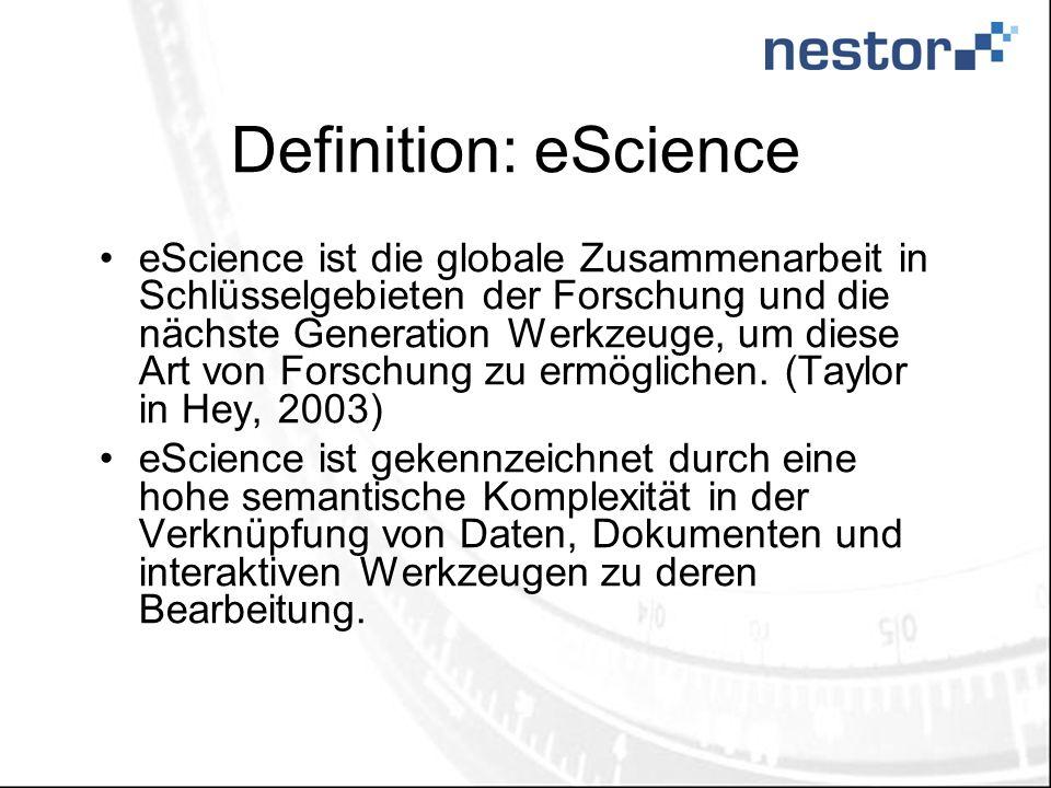 Definition: eScience eScience ist die globale Zusammenarbeit in Schlüsselgebieten der Forschung und die nächste Generation Werkzeuge, um diese Art von Forschung zu ermöglichen.