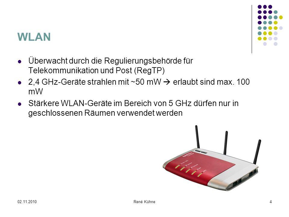 02.11.2010René Kühne5 Bluetooth Bluetooth-Geräte nutzen ausschließlich den Frequenzbereich um 2,4 GHz Class 1: 100 mW 100 Meter Class 2: 2,5 mW 20 Meter Class 3: 1 mW 10 Meter Headsets ~0,1 – 0,5 mW