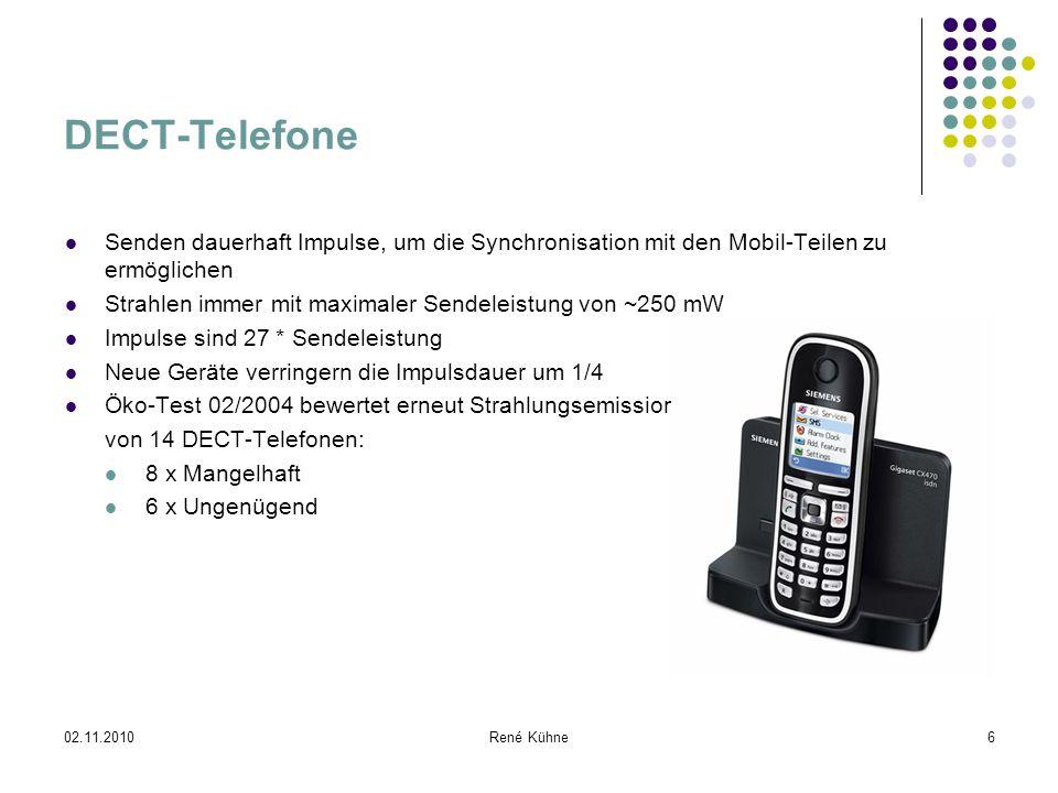 02.11.2010René Kühne7 Mobilfunk Handys strahlen mit 1-2 Watt Im Freien geht die Strahlenbelastung hauptsächlich von Handymasten aus Bei schlechtem Empfang strahlen Handys mit maximaler Sendeleistung Neue Handys sind heute bereits WLAN-Router