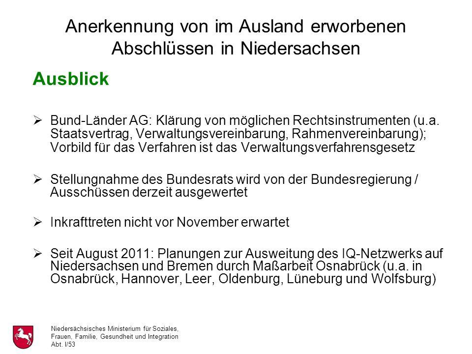 Niedersächsisches Ministerium für Soziales, Frauen, Familie, Gesundheit und Integration Abt. I/53 Anerkennung von im Ausland erworbenen Abschlüssen in