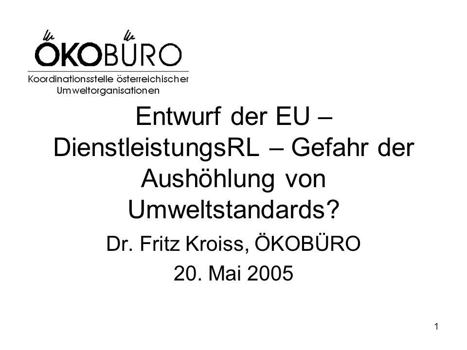 1 Entwurf der EU – DienstleistungsRL – Gefahr der Aushöhlung von Umweltstandards.