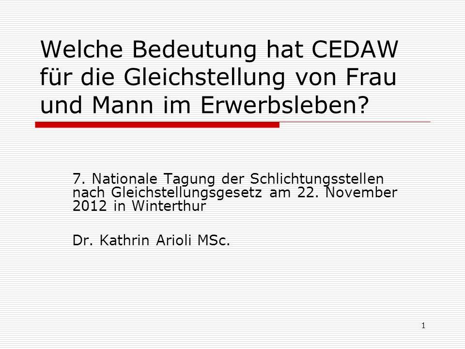 1 7. Nationale Tagung der Schlichtungsstellen nach Gleichstellungsgesetz am 22. November 2012 in Winterthur Dr. Kathrin Arioli MSc. Welche Bedeutung h