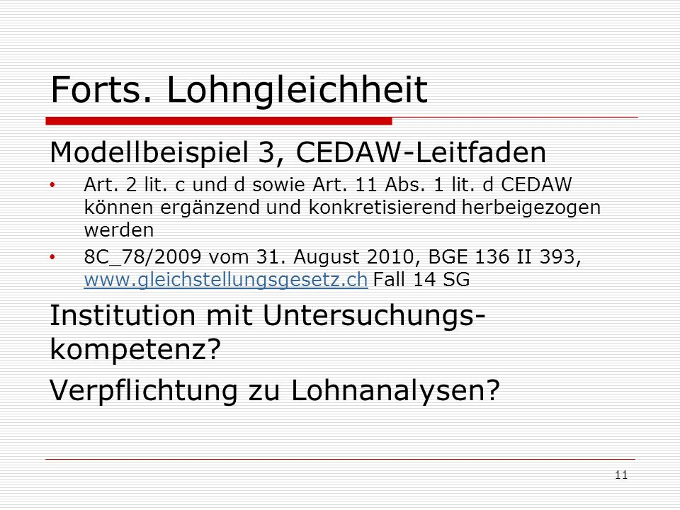 Forts. Lohngleichheit Modellbeispiel 3, CEDAW-Leitfaden Art. 2 lit. c und d sowie Art. 11 Abs. 1 lit. d CEDAW können ergänzend und konkretisierend her