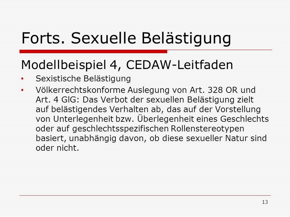 Forts. Sexuelle Belästigung Modellbeispiel 4, CEDAW-Leitfaden Sexistische Belästigung Völkerrechtskonforme Auslegung von Art. 328 OR und Art. 4 GlG: D
