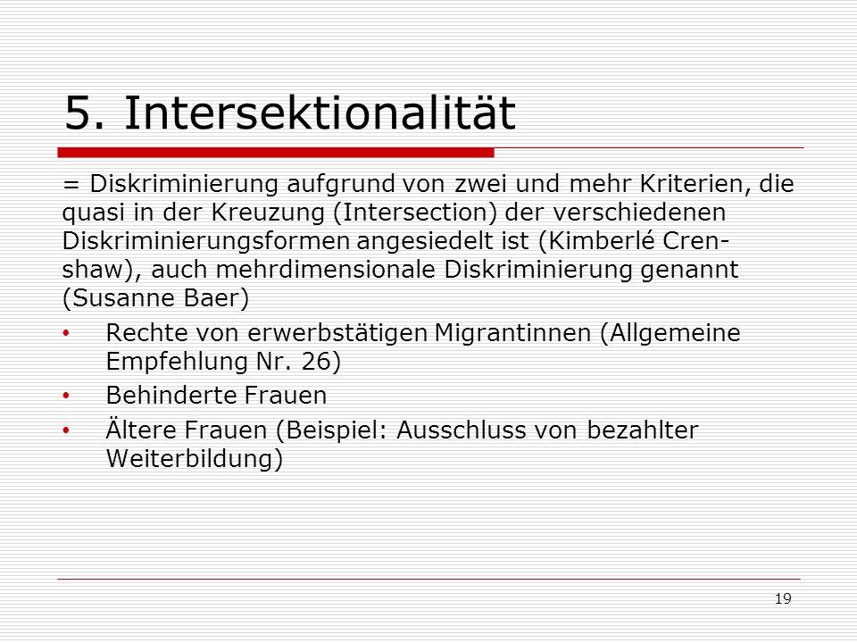 5. Intersektionalität = Diskriminierung aufgrund von zwei und mehr Kriterien, die quasi in der Kreuzung (Intersection) der verschiedenen Diskriminieru