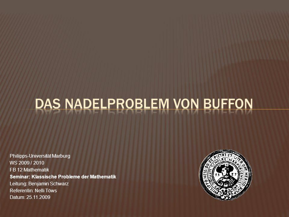 Philipps-Universität Marburg WS 2009 / 2010 FB 12 Mathematik Seminar: Klassische Probleme der Mathematik Leitung: Benjamin Schwarz Referentin: Nelli T