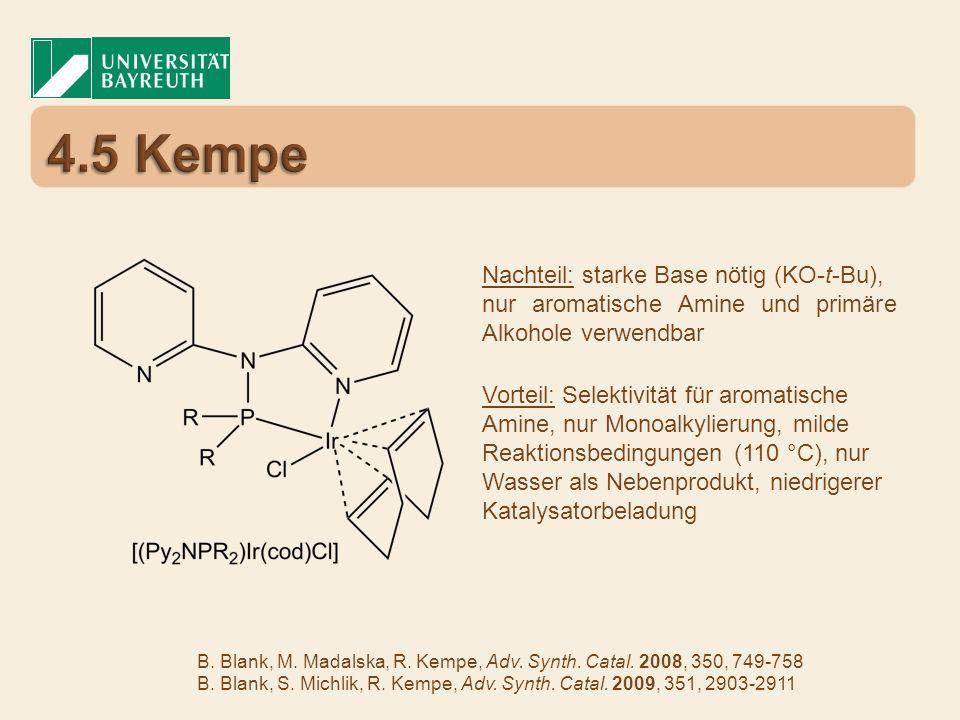 Nachteil: starke Base nötig (KO-t-Bu), nur aromatische Amine und primäre Alkohole verwendbar Vorteil: Selektivität für aromatische Amine, nur Monoalky