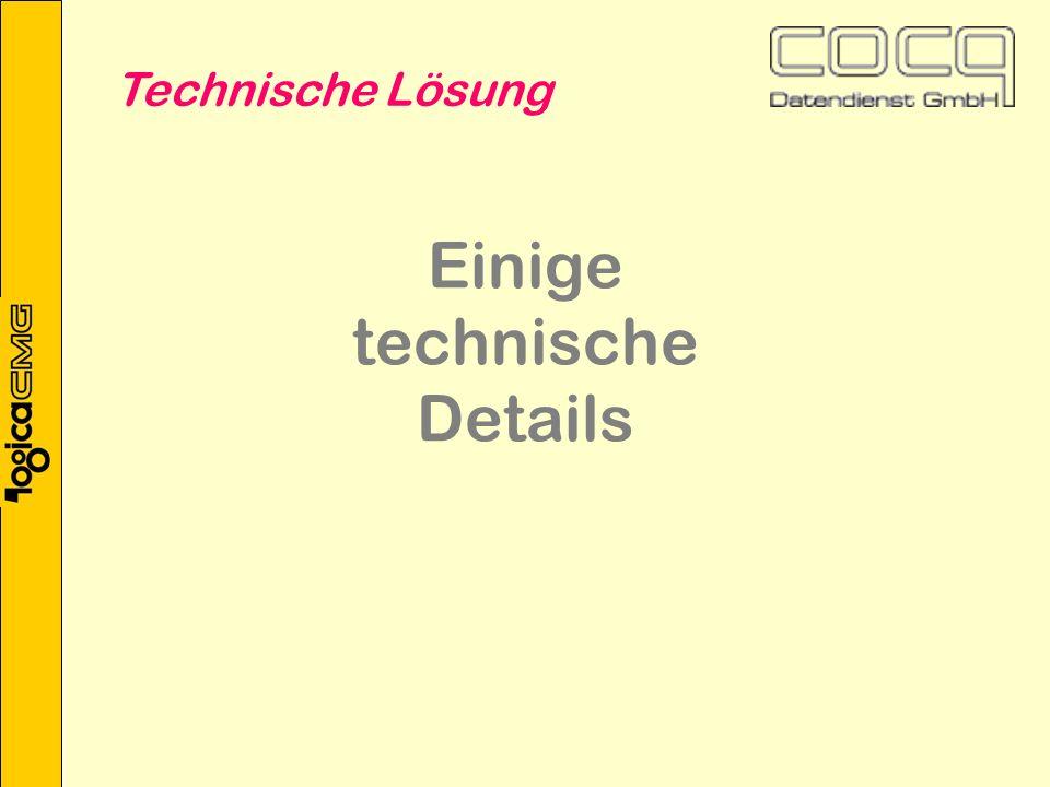 Einige technische Details Technische Lösung