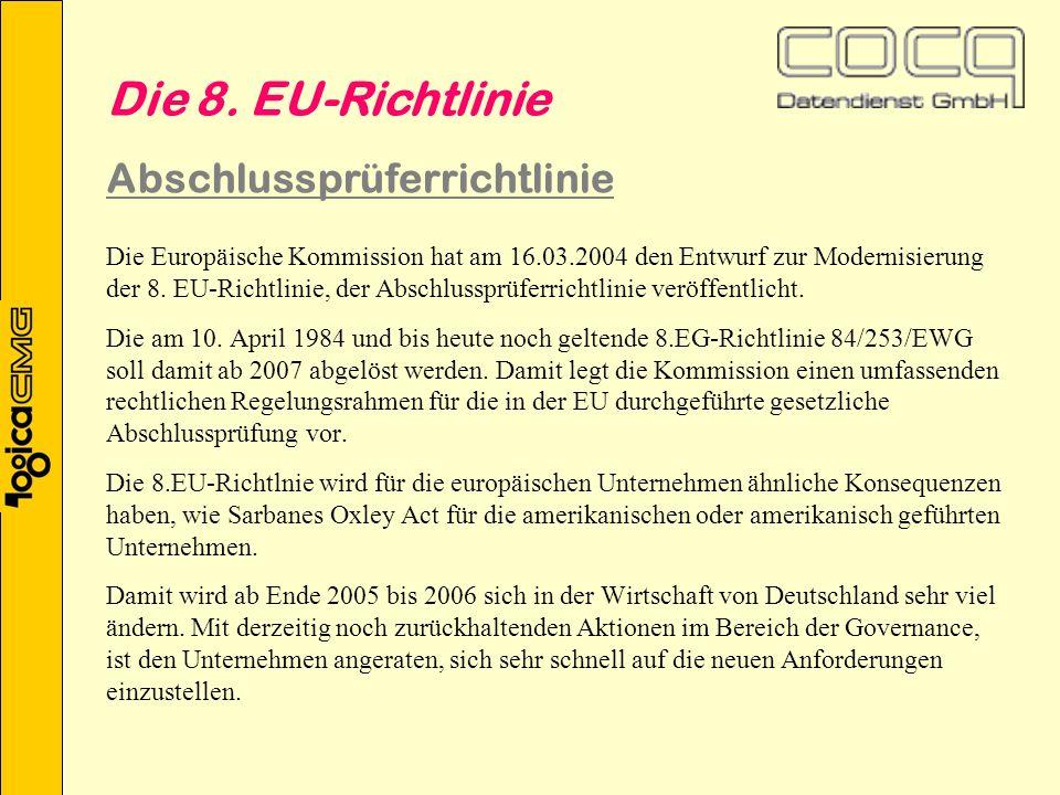 Die Europäische Kommission hat am 16.03.2004 den Entwurf zur Modernisierung der 8.