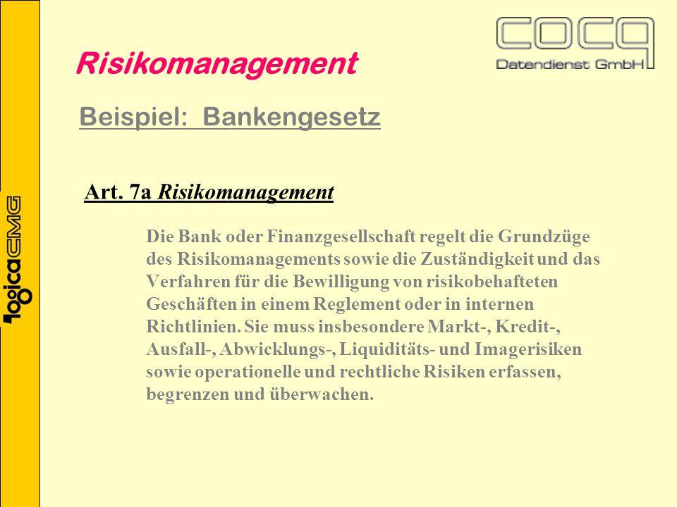 Art. 7a Risikomanagement Die Bank oder Finanzgesellschaft regelt die Grundzüge des Risikomanagements sowie die Zuständigkeit und das Verfahren für die