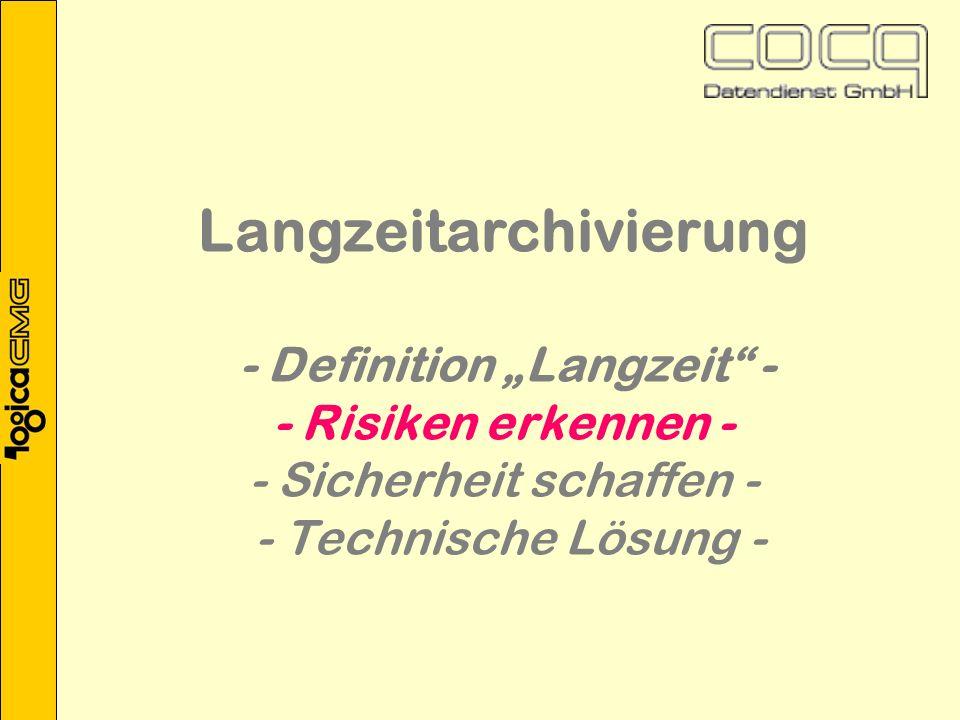 Revisionssichere Langzeitarchivierung bedeutet: Ordnungsmäßigkeit Vollständigkeit Schutz vor Veränderung und Verfälschung Dokumentation des Verfahrens Sicherung vor Verlust Einhaltung der Aufbewahrungsfristen Nachvollziehbarkeit und Prüfbarkeit Sicherheit schaffen