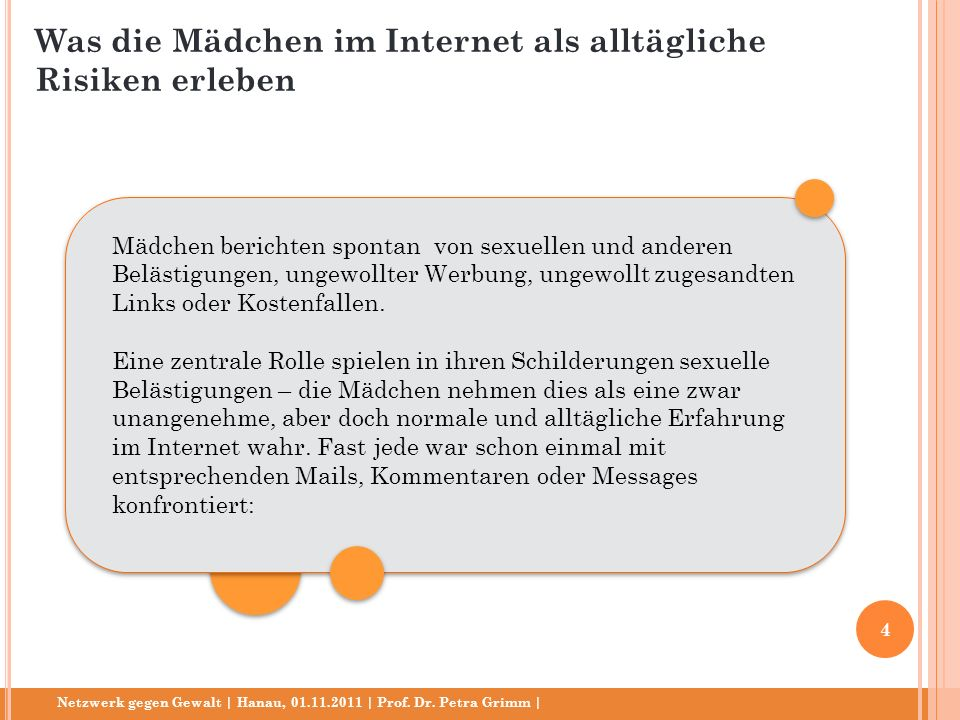 Netzwerk gegen Gewalt | Hanau, 01.11.2011 | Prof. Dr. Petra Grimm | Mädchen berichten spontan von sexuellen und anderen Belästigungen, ungewollter Wer