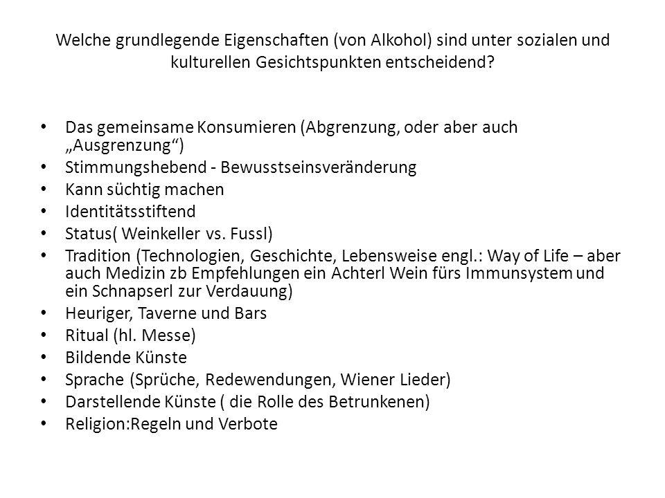 Welche grundlegende Eigenschaften (von Alkohol) sind unter sozialen und kulturellen Gesichtspunkten entscheidend? Das gemeinsame Konsumieren (Abgrenzu