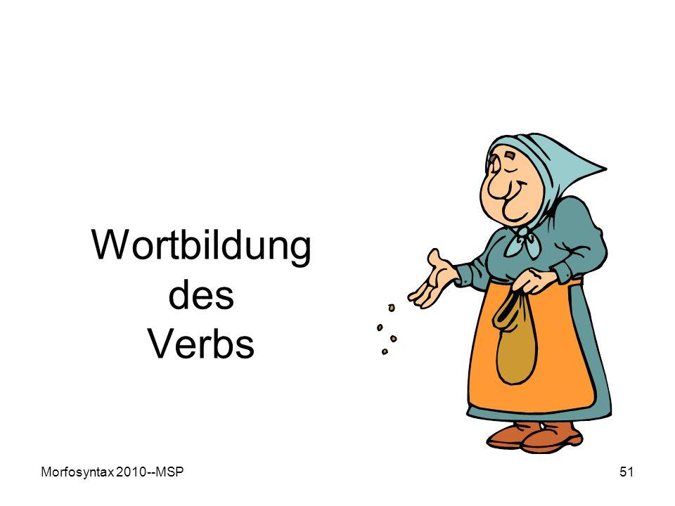 Morfosyntax 2010--MSP51 Wortbildung des Verbs