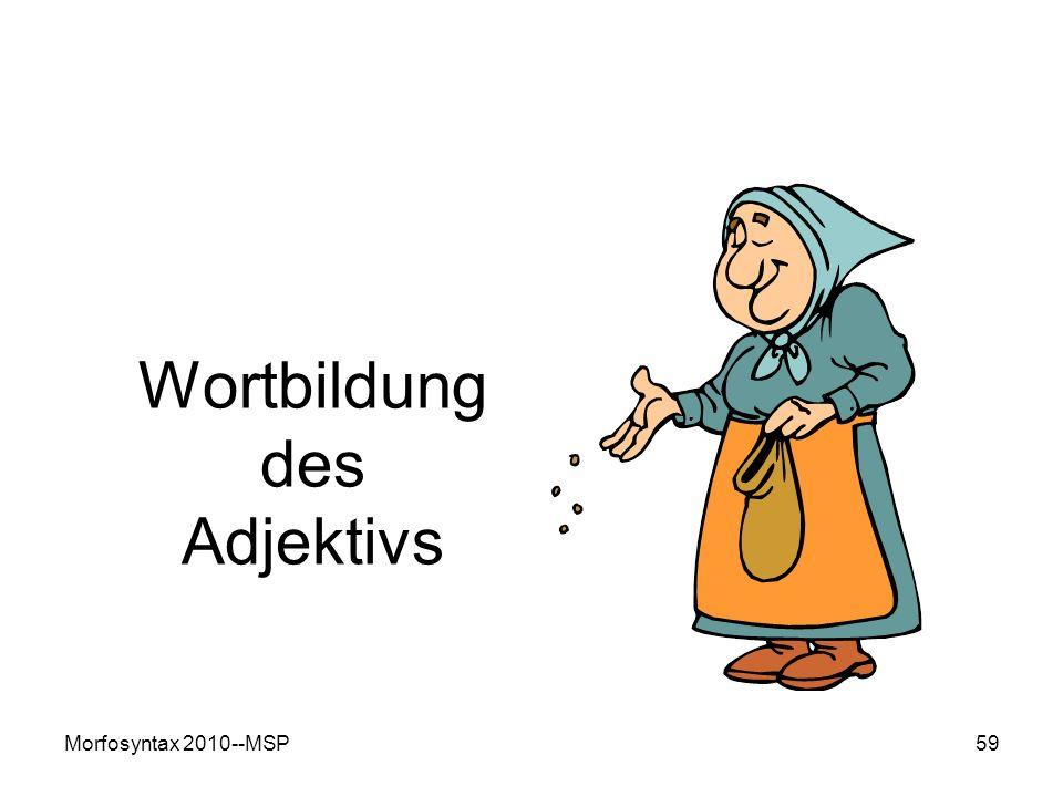 Morfosyntax 2010--MSP59 Wortbildung des Adjektivs