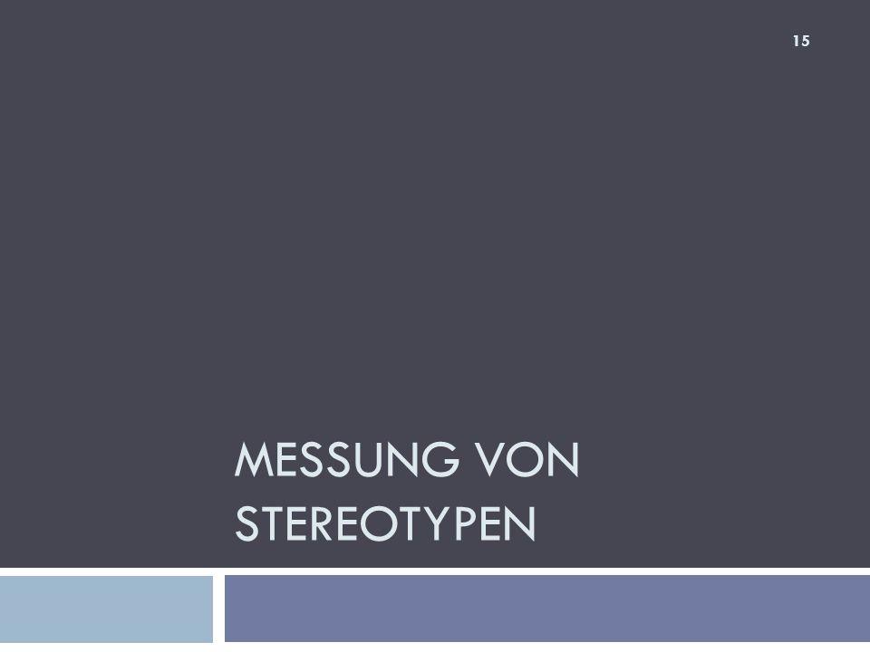 MESSUNG VON STEREOTYPEN 15