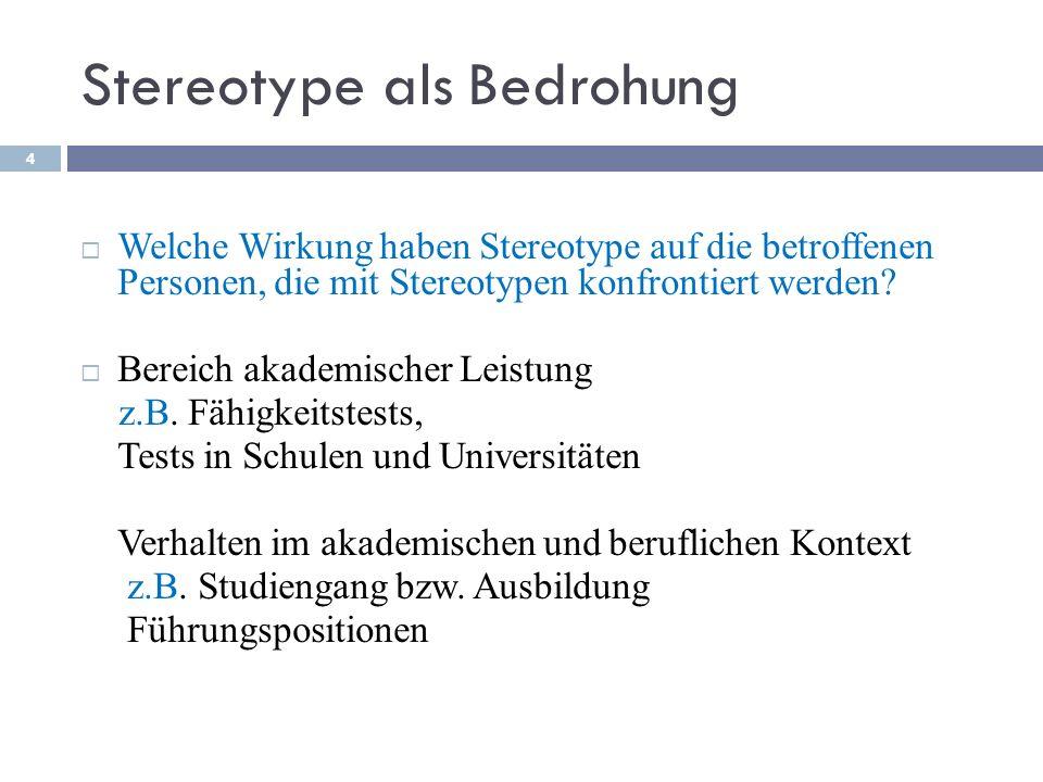Stereotype als Bedrohung Welche Wirkung haben Stereotype auf die betroffenen Personen, die mit Stereotypen konfrontiert werden? Bereich akademischer L