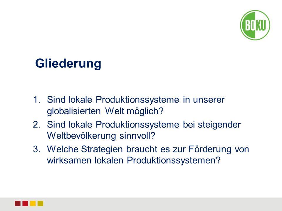 1.Sind lokale Produktionssysteme in unserer globalisierten Welt möglich.