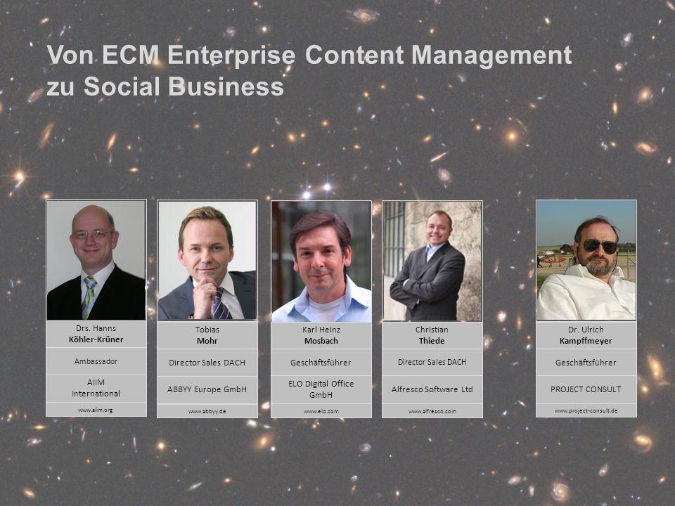 Von ECM zu Social BusinessPanel-Diskussion DMS EXPO 2011Moderation Dr. Ulrich Kampffmeyer 4 Drs. Hanns Köhler-Krüner Ambassador AIIM International www