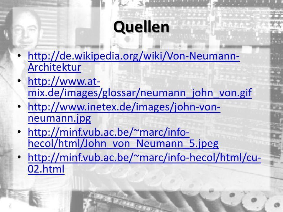 http://de.wikipedia.org/wiki/Von-Neumann- Architektur http://de.wikipedia.org/wiki/Von-Neumann- Architektur http://www.at- mix.de/images/glossar/neuma