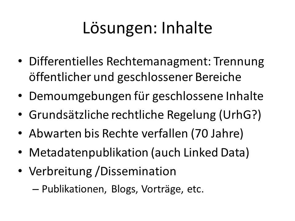 Lösungen: Inhalte Differentielles Rechtemanagment: Trennung öffentlicher und geschlossener Bereiche Demoumgebungen für geschlossene Inhalte Grundsätzl