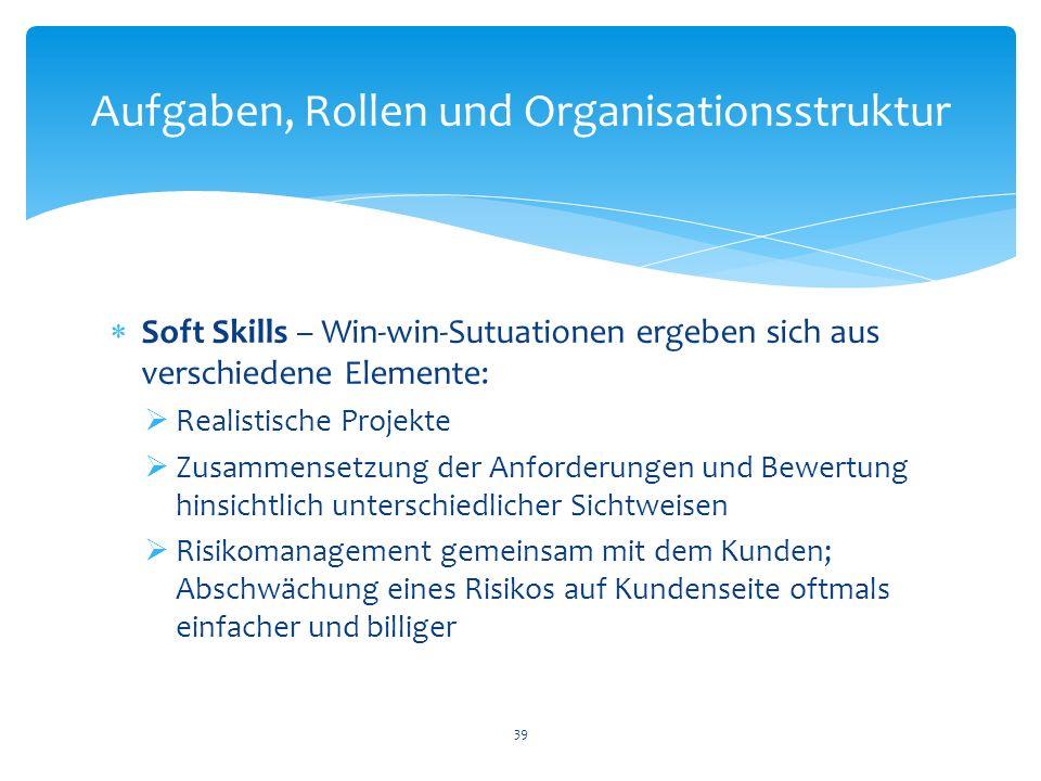 Soft Skills – Win-win-Sutuationen ergeben sich aus verschiedene Elemente: Realistische Projekte Zusammensetzung der Anforderungen und Bewertung hinsic