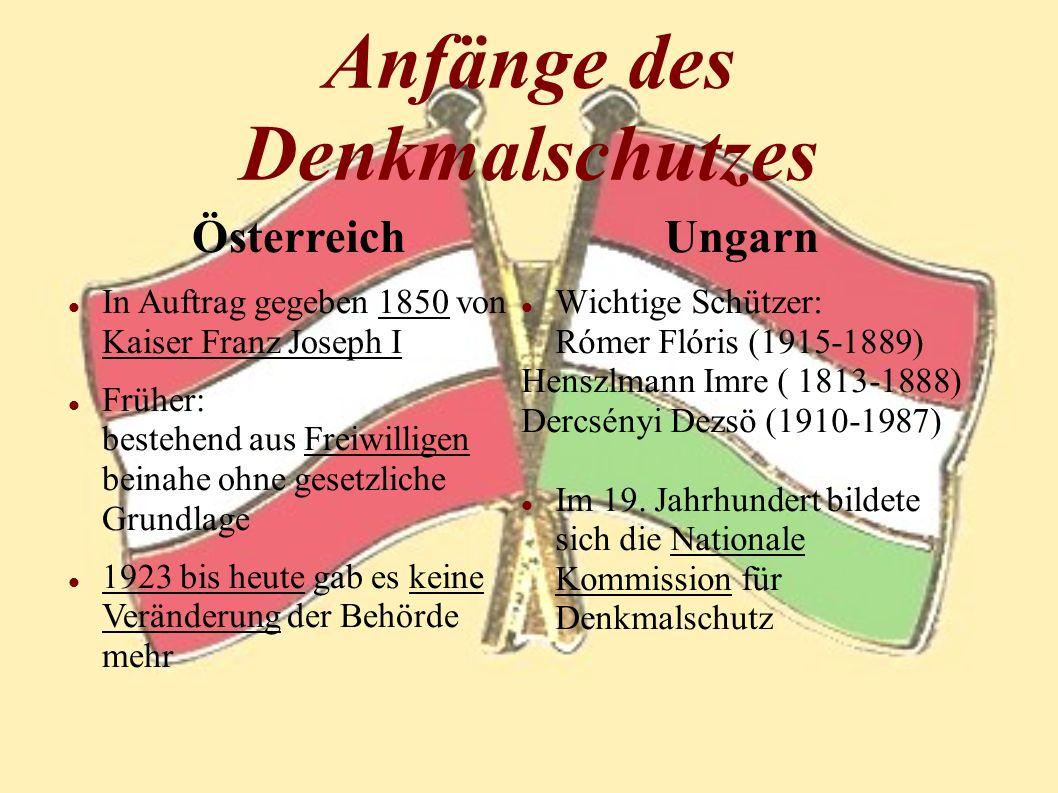 Anfänge des Denkmalschutzes Ungarn Wichtige Schützer: Rómer Flóris (1915-1889) Henszlmann Imre ( 1813-1888) Dercsényi Dezsö (1910-1987) Im 19. Jahrhun