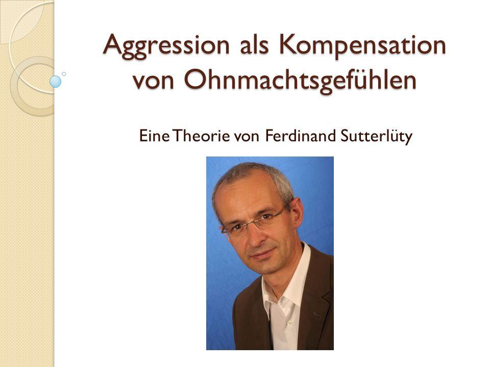 Gliederung 1.Über Ferdinand Sutterlüty 2. Seine Theorie 3.