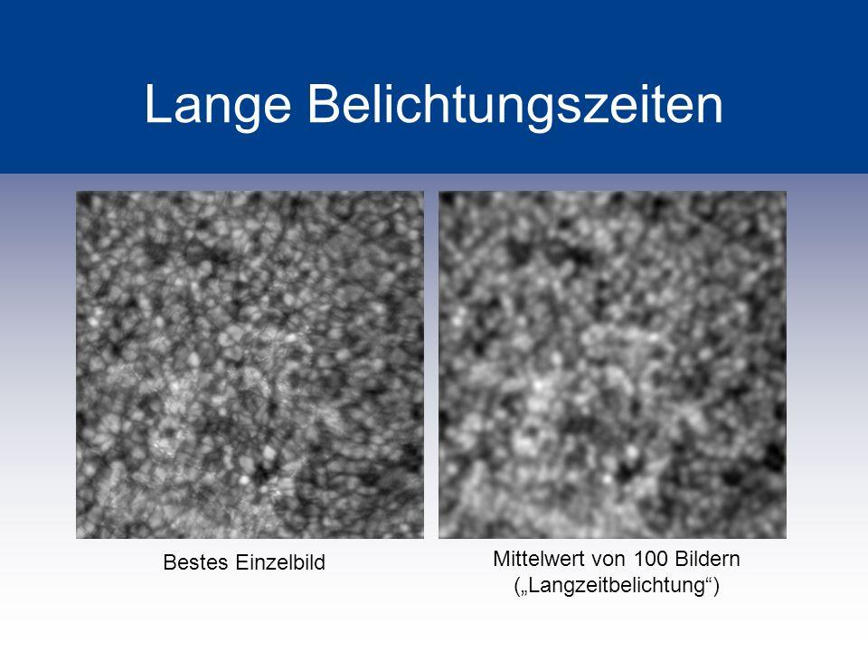 Lange Belichtungszeiten Bestes Einzelbild Mittelwert von 100 Bildern (Langzeitbelichtung)