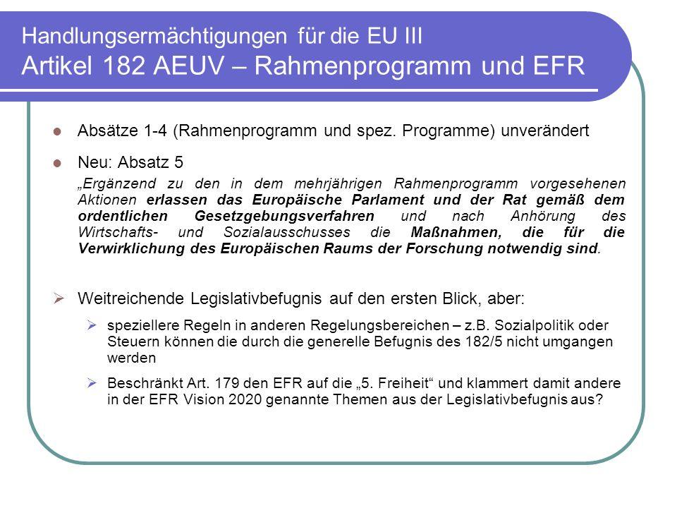 Handlungsermächtigungen für die EU III Artikel 182 AEUV – Rahmenprogramm und EFR Absätze 1-4 (Rahmenprogramm und spez.