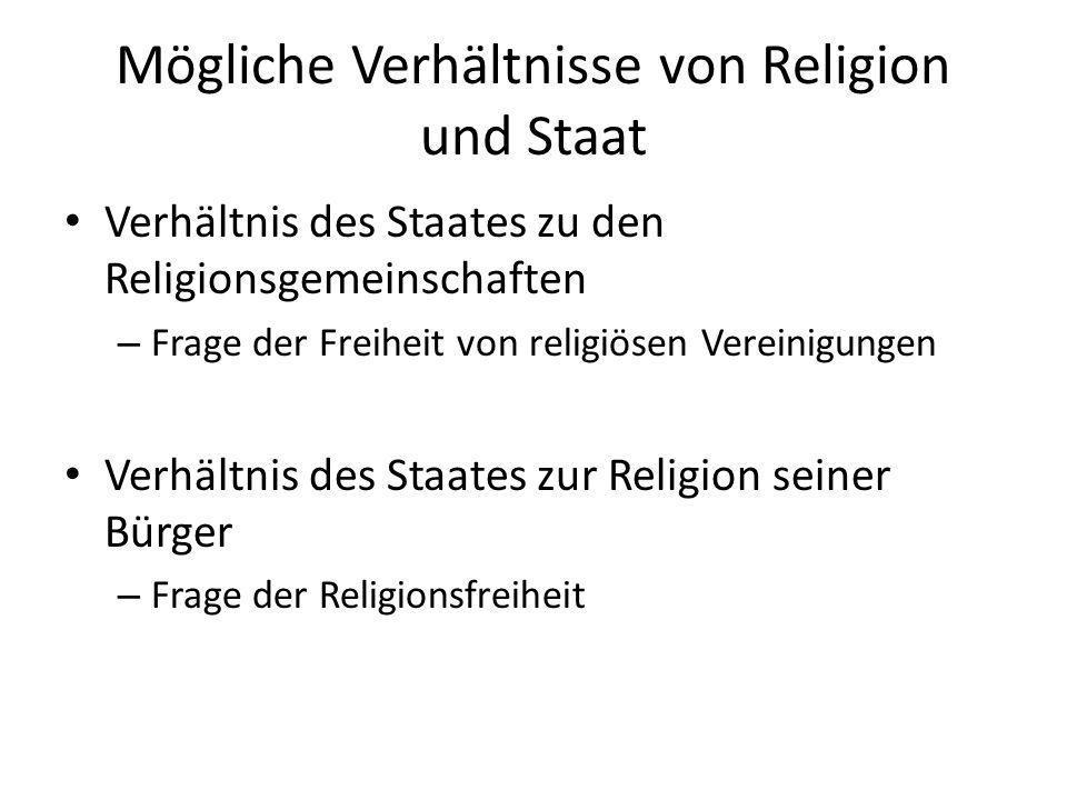 Mögliche Verhältnisse von Religion und Staat Verhältnis des Staates zu den Religionsgemeinschaften – Frage der Freiheit von religiösen Vereinigungen V
