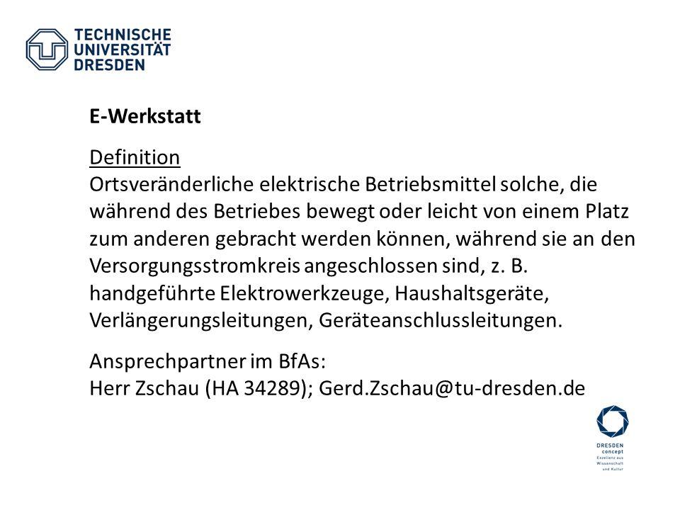 E-Werkstatt Definition Ortsveränderliche elektrische Betriebsmittel solche, die während des Betriebes bewegt oder leicht von einem Platz zum anderen g