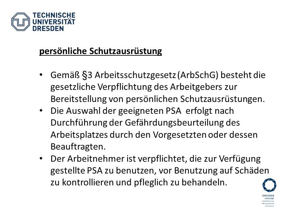 persönliche Schutzausrüstung Gemäß §3 Arbeitsschutzgesetz (ArbSchG) besteht die gesetzliche Verpflichtung des Arbeitgebers zur Bereitstellung von pers