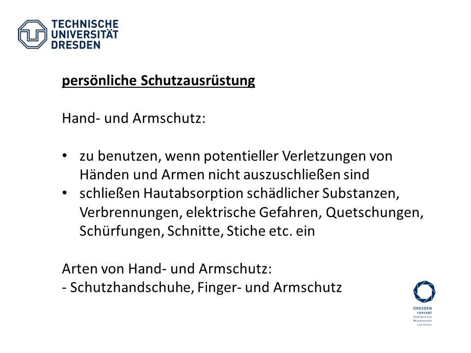 persönliche Schutzausrüstung Hand- und Armschutz: zu benutzen, wenn potentieller Verletzungen von Händen und Armen nicht auszuschließen sind schließen